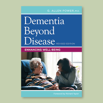 Dementia Beyond Disease Enhancing Well Being Pioneer
